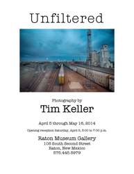 Unfiltered - Photography by Tim Keller, Raton Museum Gallery - Poster