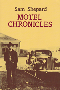 Motel Chronicles by Sam Shepard