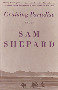 Cruising Paradise by Sam Shepard