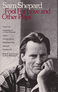 Foor for Love and Other Plays by Sam Shepard